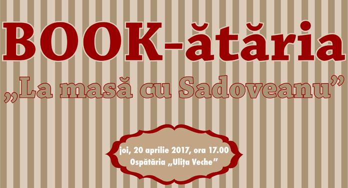 """BOOK-ătăria: """"La masă cu Sadoveanu"""""""